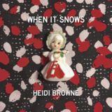 Heidi Browne - When It Snows