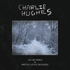 Charlie Hughes - Pretty Little Dynamite