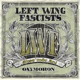 Left Wing Fascists - Left Wing Fascists Oxymoron