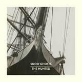 Snow Ghosts - Snow Ghosts - The Hunted