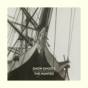 Snow Ghosts - The Hunted