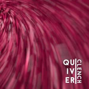 Clench - Quiver (Lyres remix)