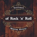 Gentlemen of rock and roll - Making History