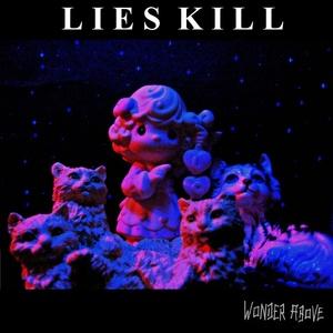 LIES KILL - Nevermind
