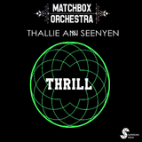Matchbox Orchestra & Thallie Ann Seenyen - Thrill (Sidemouth Remix)