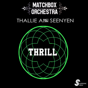 Matchbox Orchestra & Thallie Ann Seenyen - Thrill (Born2Groove Remix)