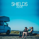 Shields - Alive