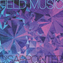 Field Music - Disappointed