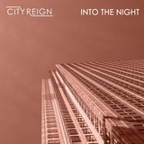 City Reign - Into The Night