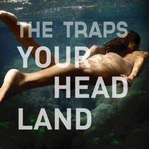 The Traps - Your Headland