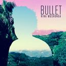 Rina Mushonga - Bullet EP