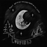 Lowpines - That Bridge Washed Away In The Storm