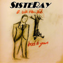 Sisteray - Back To Yours / A Wise Man Said (double A)
