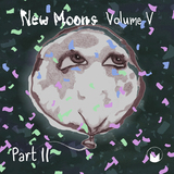 New Moons (Compilation) - Volume V (Part 2)