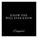 Evangelist - Know One Will Ever Know