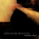 Abraham Sarache - From Hate to Peace