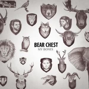 BEAR CHEST - Break You
