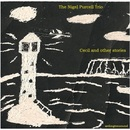 The Nigel Purcell Trio - Cecil and other stories