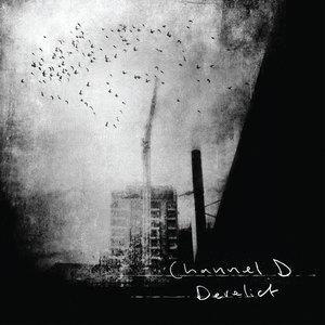 Channel D - Derelict