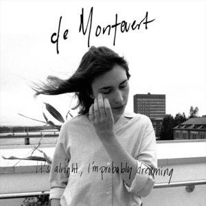De Montevert - It´s alright i´m probably dreaming