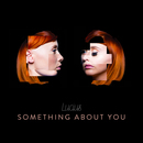 Lucius - Something About You