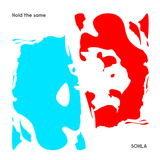 SOHLA - Hold The Same