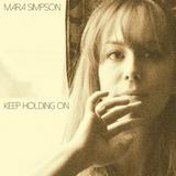 Mara Simpson - Keep Holding On