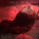 Rachel Alice Johnson - Pieces Of Me