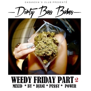 DJANE PUSSY POWER - Weedy Friday (Part 2)