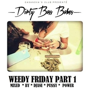 DJANE PUSSY POWER - Weedy Friday (Part 1)