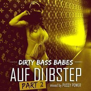 DJANE PUSSY POWER - Auf Dubstep (Part 2)