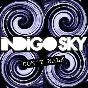 Indigo Sky - Don't Walk