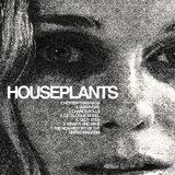 HOUSEPLANTS - Survivors