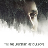 Giorgio Tuma - This Life Denied Me Your Love