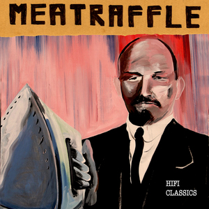 Meatraffle - Madame Hi Fi