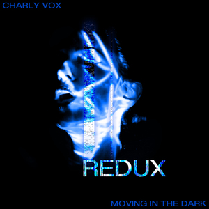 Charly Vox - Moving in the Dark - (IAM)WARFACE Remix