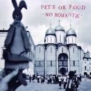 Pets Or Food - No Romantik