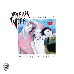 Dream Wife - Everything
