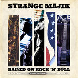 Raised On Rock 'N' Roll (Strange Majik)