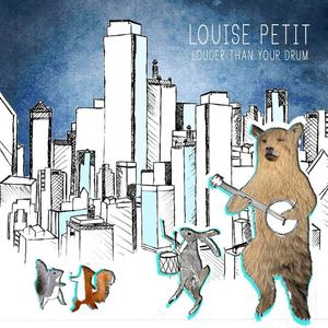 Louise Petit - Louder than your drum