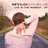 Mylo Ainslie - Live In The Moment - EP
