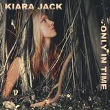 Kiara Jack - Only In Time