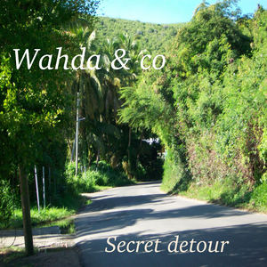 Wahda & Co - Secret Detour