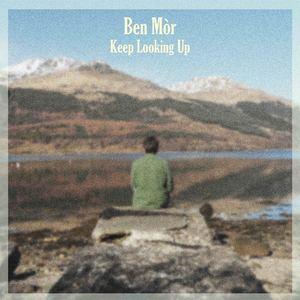 Ben Mhòr - Keep Looking Up (Single Edit)