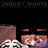 Postcards in Real Time (Unquiet Nights)