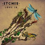 Love Is (ETCHES)