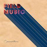 Field Music - I'm Glad