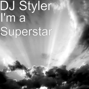 DJ Styler - I'm a Superstar