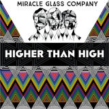 Miracle Glass Company - Higher Than High