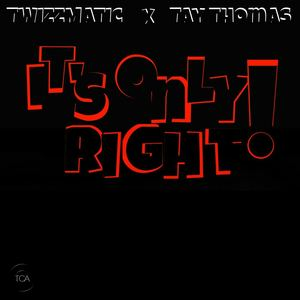 Tay Thomas - It's Only Right